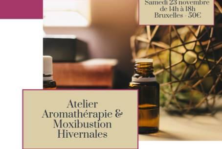 Aromathérapie & Moxibustion Hivernale ! DISPONIBLE : 1 place